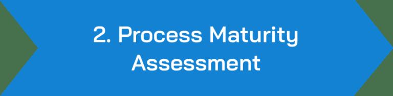 Process maturity assessment